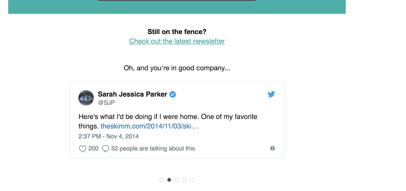 "theSkimm's next step that says ""still on the fence? checkout the latest newsletter. oh, and you're in good company..."" along with a retweet from sarah jessica parker confirming that she reads theskimm"