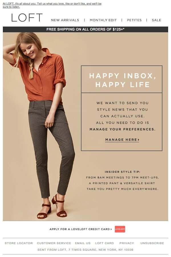 """loft email example that reads """"happy inbox, happy life - we want to send you the style news that you can actually use. all you need to do is manage your preferences."""" in an attractive vertical layout"""