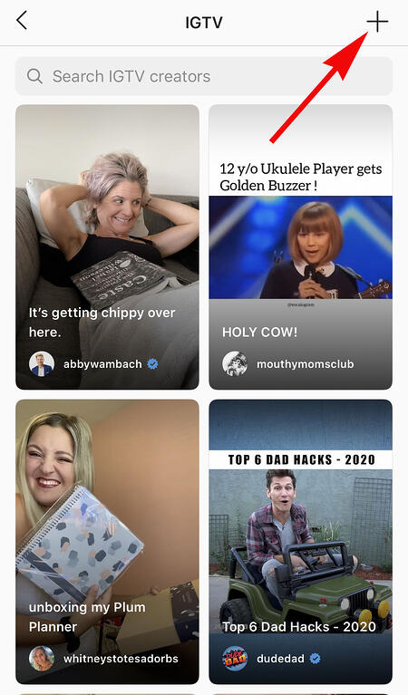 IGTV homepage showing how to add your own video to IGTV