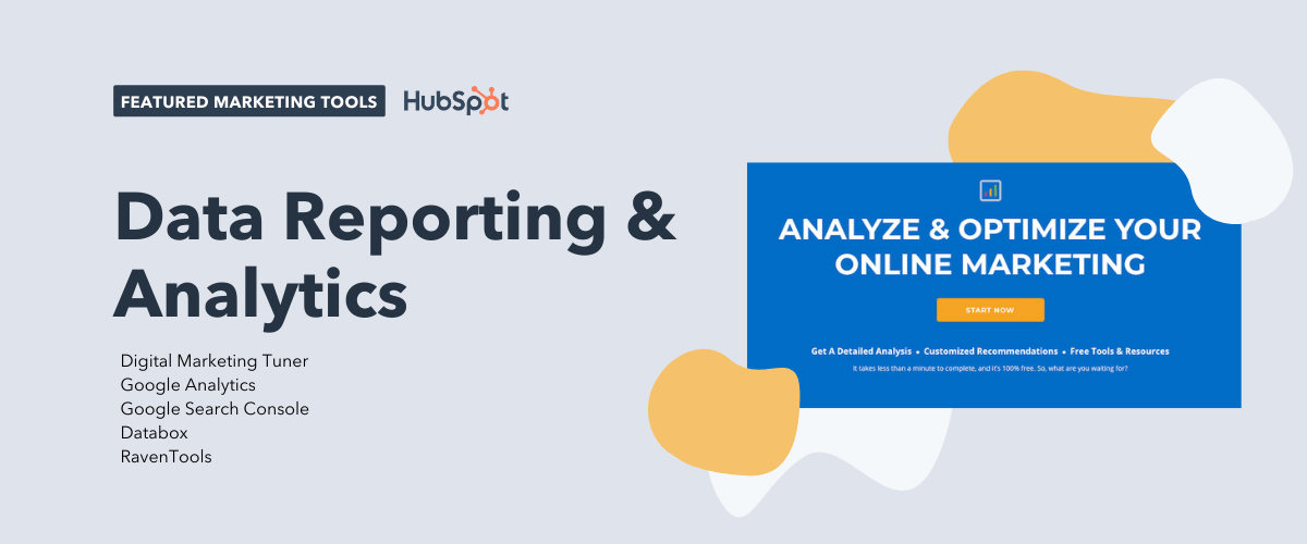data reporting and analytics tools, including digital marketing tuner, google analytics, google search console, databox, and raventools